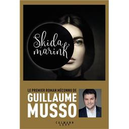 Skidamarink / Guillaume Musso   Musso, Guillaume (1974-....). Auteur